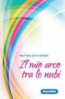 Il mio arco tra le nubi - Matteo Gattafoni