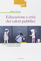 Educazione e crisi dei valori pubblici. Le sfide per insegnanti, studenti ed educazione pubblica. - Henry Giroux