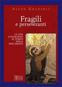 Copertina di 'Fragili e perseveranti'