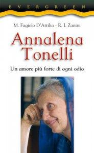 Copertina di 'Annalena Tonelli. Un amore più forte di ogni odio'