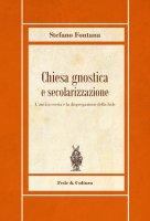 Chiesa gnostica e secolarizzazione - Stefano Fontana