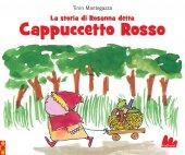 La storia di Rosanna detta Cappuccetto Rosso - Tinin Mantegazza