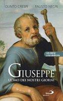 Giuseppe uomo dei nostri giorni - Olinto Crespi, Fausto Negri