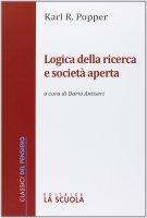 Logica della ricerca e società aperta - Karl R. Popper