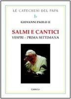 Salmi e cantici. Vespri. Prima settimana - Giovanni Paolo II