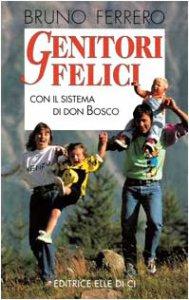 Copertina di 'Genitori felici con il sistema di Don Bosco'