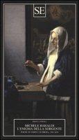 L' enigma della sorgente. Poesie in versi e in prosa 1981-2016 - Baraldi Michele