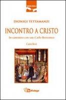 Incontro a Cristo - Dionigi Tettamanzi