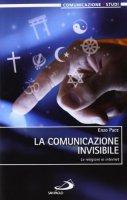 La comunicazione invisibile - Enzo Pace