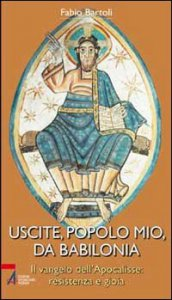 Copertina di 'Uscite, popolo mio, da Babilonia'