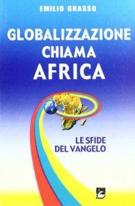 Copertina di 'Globalizzazione chiama Africa. Le sfide del vangelo'