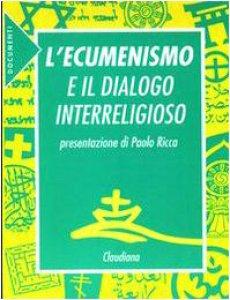 Copertina di 'L'ecumenismo e il dialogo interreligioso'