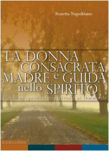Copertina di 'La donna consacrata: madre e guida nello spirito'