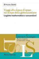 Viaggi alla ricerca di senso nel tempo della globalizzazione - Simona Scotti
