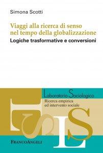 Copertina di 'Viaggi alla ricerca di senso nel tempo della globalizzazione'