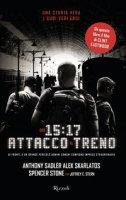 Ore 15:17 attacco al treno - Stern Jeffrey E., Sadler Anthony, Skarlatos Alek