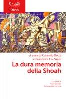 La dura memoria della Shoah - Botta Carmelo, Cuccia Rosa, Ingrassia Michelangelo