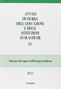 Copertina di 'Annali di storia dell'educazione e delle istituzioni scolastiche. 20: Itinerari del sapere nell'Europa moderna.'