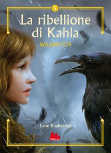 Copertina di 'Wildwitch 5. La ribellione di Kahla'