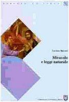 Miracolo e legge naturale - Baccari Luciano