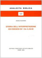 Storia dell'interpretazione ed esegesi di 1Gv 3,18-22 - Scarano Angelo