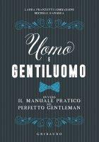 Uomo e gentiluomo - Laura Pranzetti Lombardini, Michele D'Andrea
