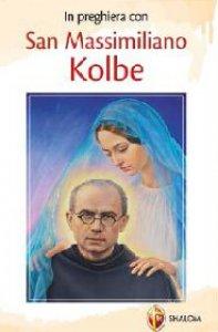 Copertina di 'In preghiera con san Massimiliano Kolbe'