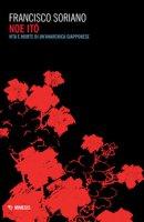 Noe Ito. Vita e morte di un'anarchica giapponese - Soriano Francisco
