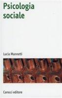 Psicologia sociale - Mannetti Lucia