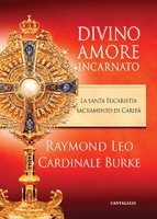 Divino amore incarnato - Burke Raymond Leo