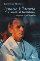 Ignacio Ellacurìa e i martiri di San Salvador - Emanuele Maspoli
