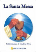 La santa messa - Rivas Catalina