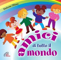 Copertina di 'Amici di tutto il mondo. Canzoni per bambini.CD - Canti e Basi'