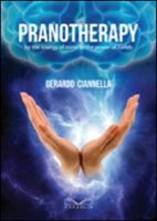 Pranotherapy by the energy of mind to the power of hands - Ciannella Gerardo