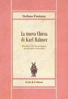 La nuova Chiesa di Karl Rahner - Stefano Fontana