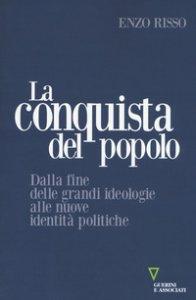 Copertina di 'La conquista del popolo. Dalla fine delle grandi ideologie alle nuove identità politiche'
