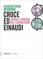 Croce ed Einaudi - Giancristiano Desiderio