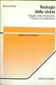 Copertina di 'Teologia della storia. Saggio sulla rivelazione, l'inizio e il compimento'