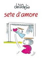 Sete d'amore - Paolo Del Vaglio
