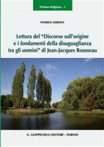 Copertina di 'Lettura del «Discorso sull'origine e i fondamenti della disuguaglianza tra gli uomini» di Jean-Jacques Rousseau'