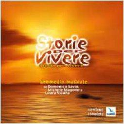 Copertina di 'Storie per Vivere. Cd audio con libretto. Comm. musicale su Domenico Savio, Michele Magone e Laura Vicu�a'