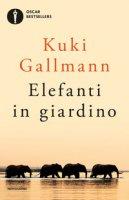 Elefanti in giardino - Gallmann Kuki