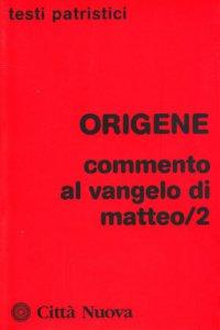 Copertina di 'Commento al Vangelo di Matteo [vol_2]'