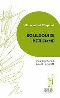 Soliloqui di Betlemme - Giovanni Papini