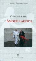 Come applicare l'Amoris laetitia - Lluís Martínez Sistach