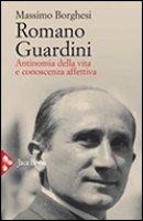 Romano Guardini - Borghesi Massimo