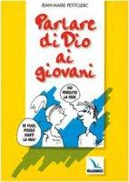 Parlare di Dio ai giovani - Petitclerc Jean-Marie