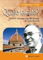 Quale laicato?. Verso il 5° Convegno ecclesiale nazionale di Firenze nel 2015 - Tommaso Turi