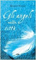 Gli angeli nella città - Vitale Marco