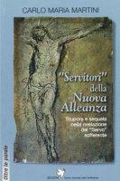 «Servitori» della Nuova Alleanza. Stupore e sequela nella rivelazione del «Servo» sofferente - Martini Carlo M.